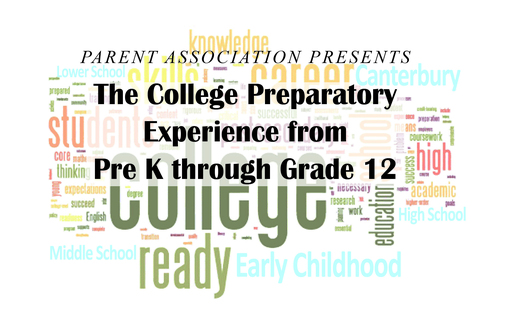 Parent Association Presents: The College Preparatory Experience from Pre K through Grade 12